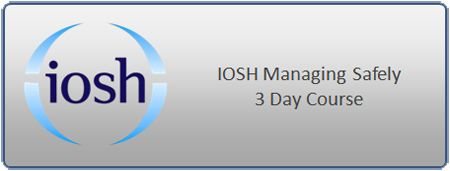 IOSH Managing Safely – 3 Day Course
